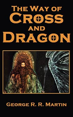 The Way of Cross and Dragon by George R.R. Martin