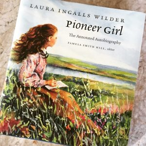 Pioneer Girl by Laura Ingalls Wilder