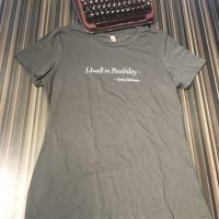 "Gray t-shirt, ""I dwell in Possibility"" -- Emily Dickinson"
