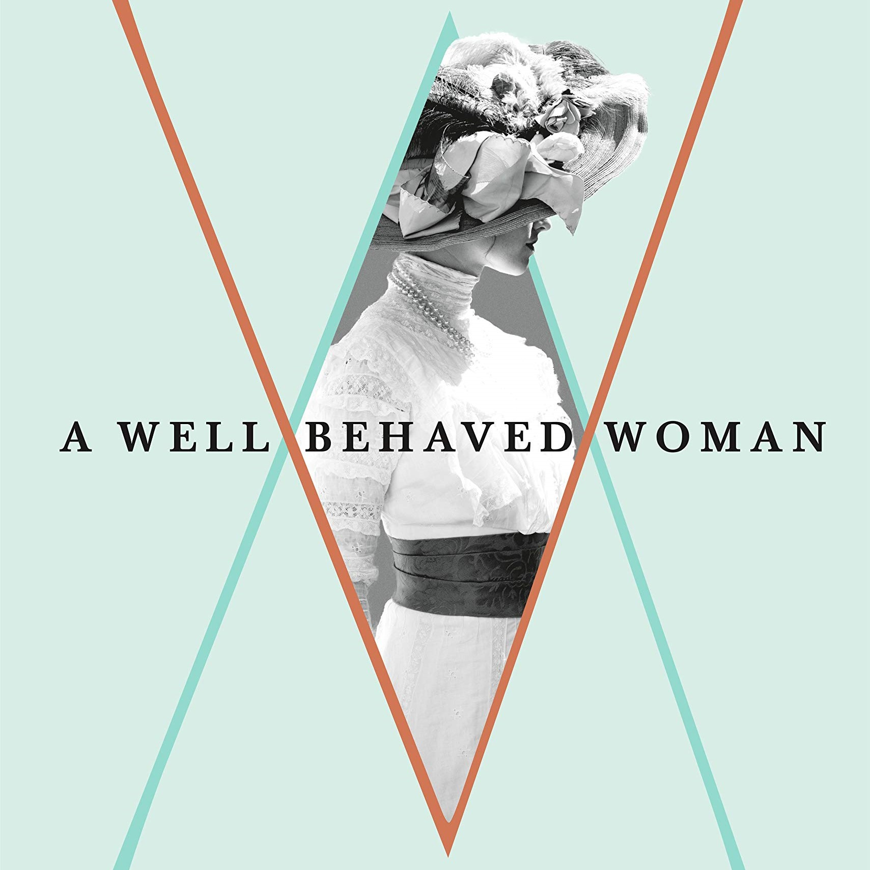 A Well Behaved Woman cover image. Roll over for description.