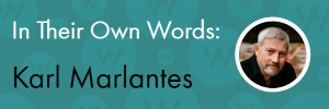 In Their Own Words: Karl Marlantes