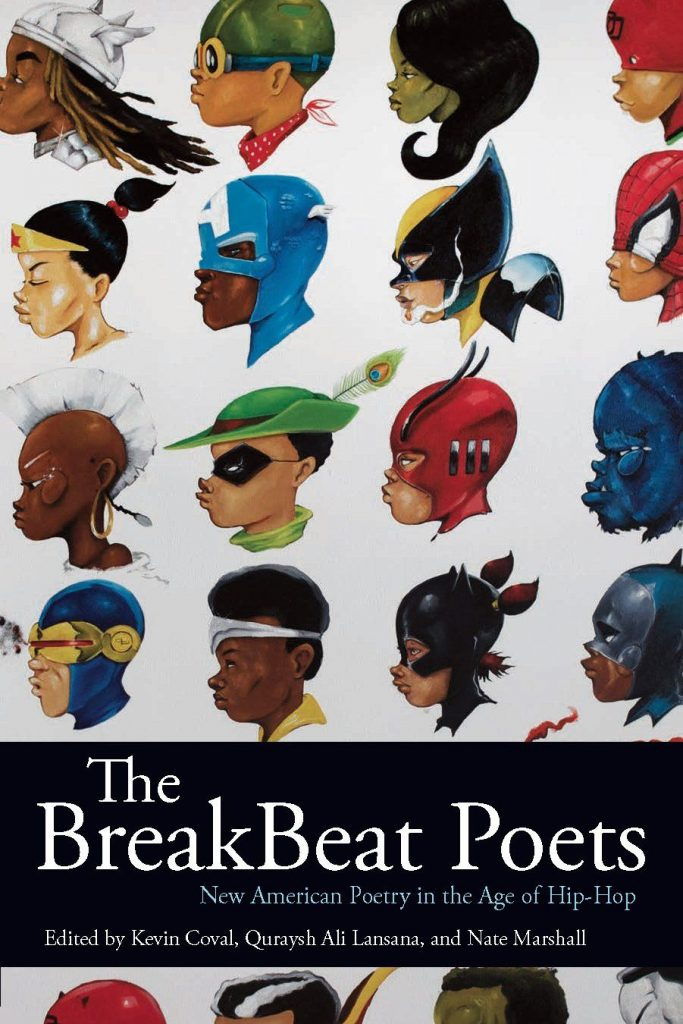 The Breakbeat Poets: New American Poetry in the Age of Hip-Hopedited by Kevin Coval, Quraysh Ali Lansana, and Nate Marshall