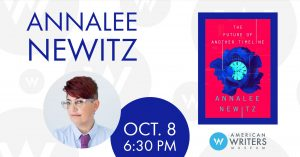 Annalee Newitz presents their new novel The Future of Another Timeline at the American Writers Museum on October 8 at 6:30 pm.