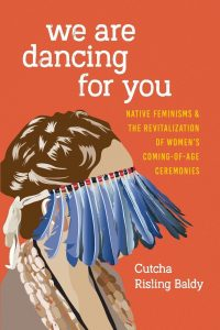 We Are Dancing For You by Cutcha Risling Baldy