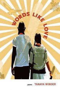 Words Like Love by Tanaya Winder