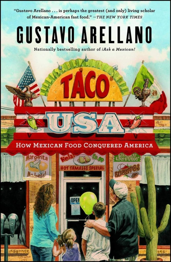 Taco USA: How Mexican Food Conquered America by Gustavo Arellano