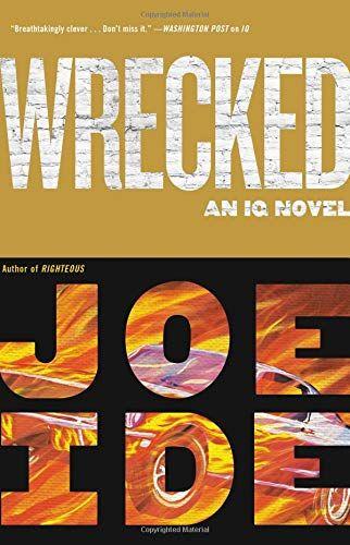 Wrecked by Joe Ide