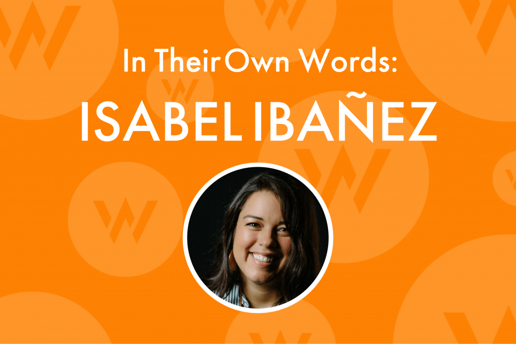 In Their Own Words: Isabel Ibañez