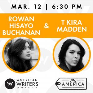 Rowan Hisayo Buchanan and T Kira Madden at the American Writers Museum on March 12, 2020