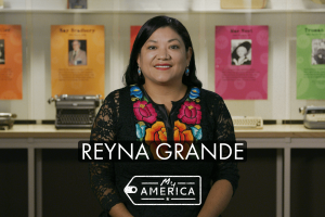 Reyna Grande featured in the American Writers Museum's special exhibit My America: Immigrant and Refugee Writers Today