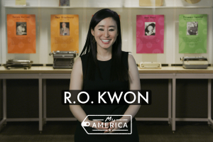 R.O. Kwon is in the new exhibit My America: Immigrant and Refugee Writers Today at the American Writers Museum in Chicago
