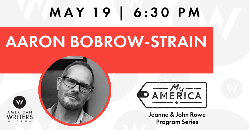 American Writers Museum presents a virtual author talk with Aaron Bobrow-Strain on May 19 at 6:30 pm Central
