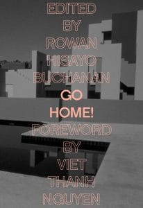 Go Home! Anthology, edited by Rowan Hisayo Buchanan