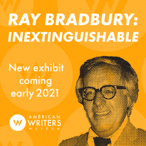 Ray Bradbury: Inextinguishable, new exhibit coming to the American Writers Museum early 2021