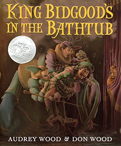 King Bidgood's in the Bathtub by Aubrey Wood, illustrated by Don Wood