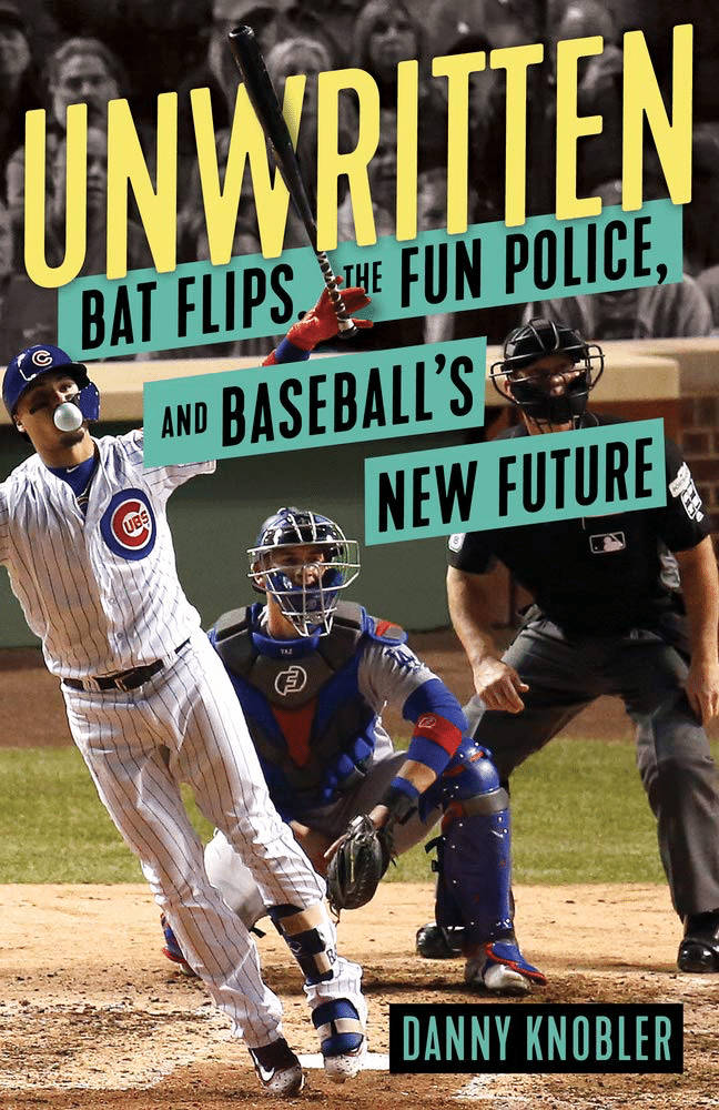 Unwritten by Danny Knobler is a baseball book about the unwritten rules and customs of baseball