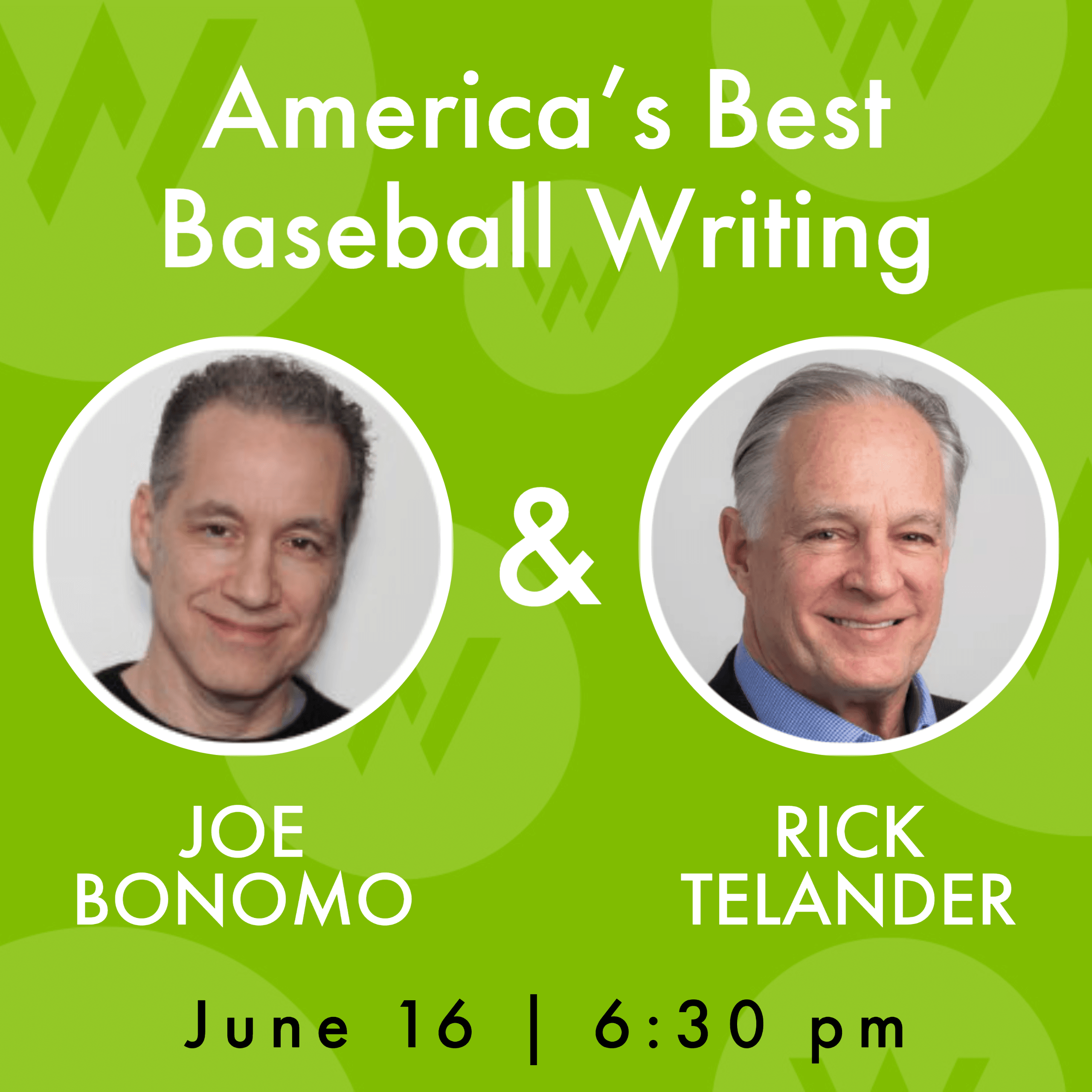 America's Best Baseball Writing, a conversation with writers Joe Bonomo and Rick Telander hosted by the American Writers Museum on June 16 at 6:30 pm central