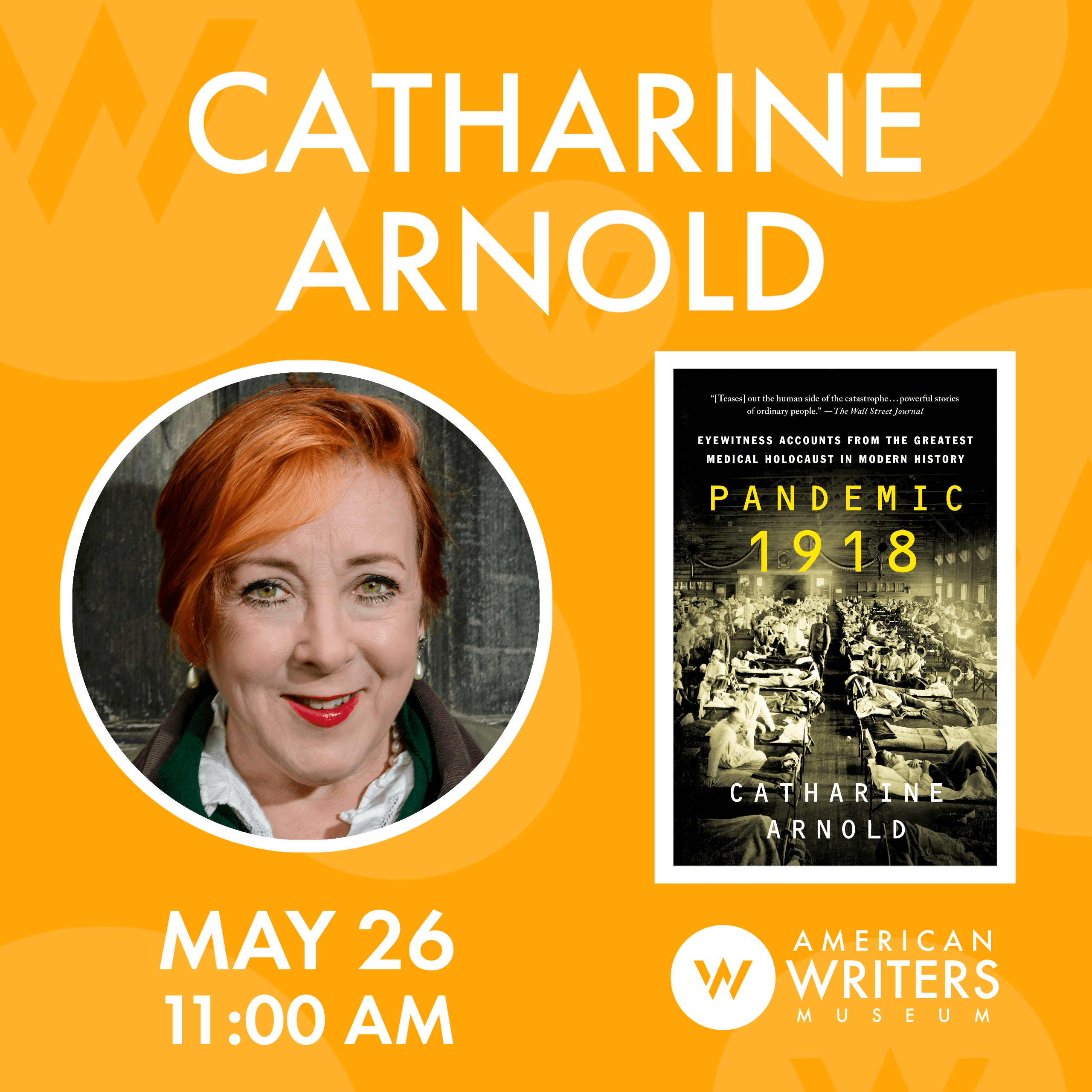 American Writers Museum presents a virtual webinar with author Catharine Arnold about her book Pandemic 1918