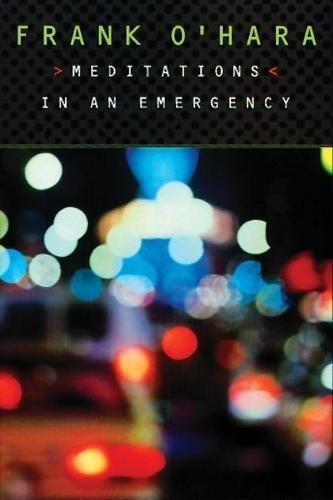 Meditations in an Emergency by Frank O'Hara