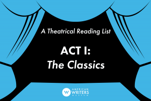 Theatrical Reading List Act I: The Classics
