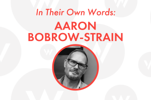Q&A with Aaron Bobrow-Strain