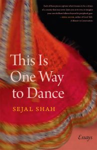 This Is One Way To Dance by Sejal Shah
