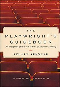 The Playwright's Guidebook: An Insightful Primer on the Art of Dramatic Writing by Stuart Spencer