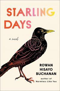 Starling Days by Rowan Hisayo Buchanan