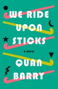 We Ride Upon Sticks by Amy Quan Barry