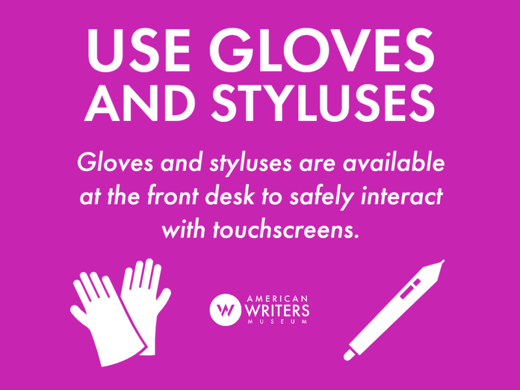 Use gloves and styluses when interacting with exhibits