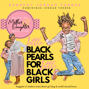 Little Black Pearls for Little Black Girls by Dominique and Jordan Kennedy Turner