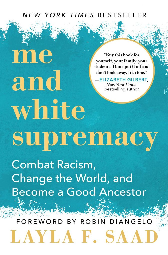 Me and White Supremacy by Layla F. Saad