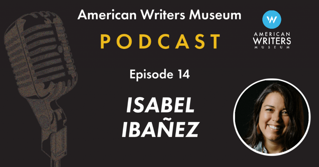 American Writers Museum Podcast Episode 14 with Isabel Ibañez