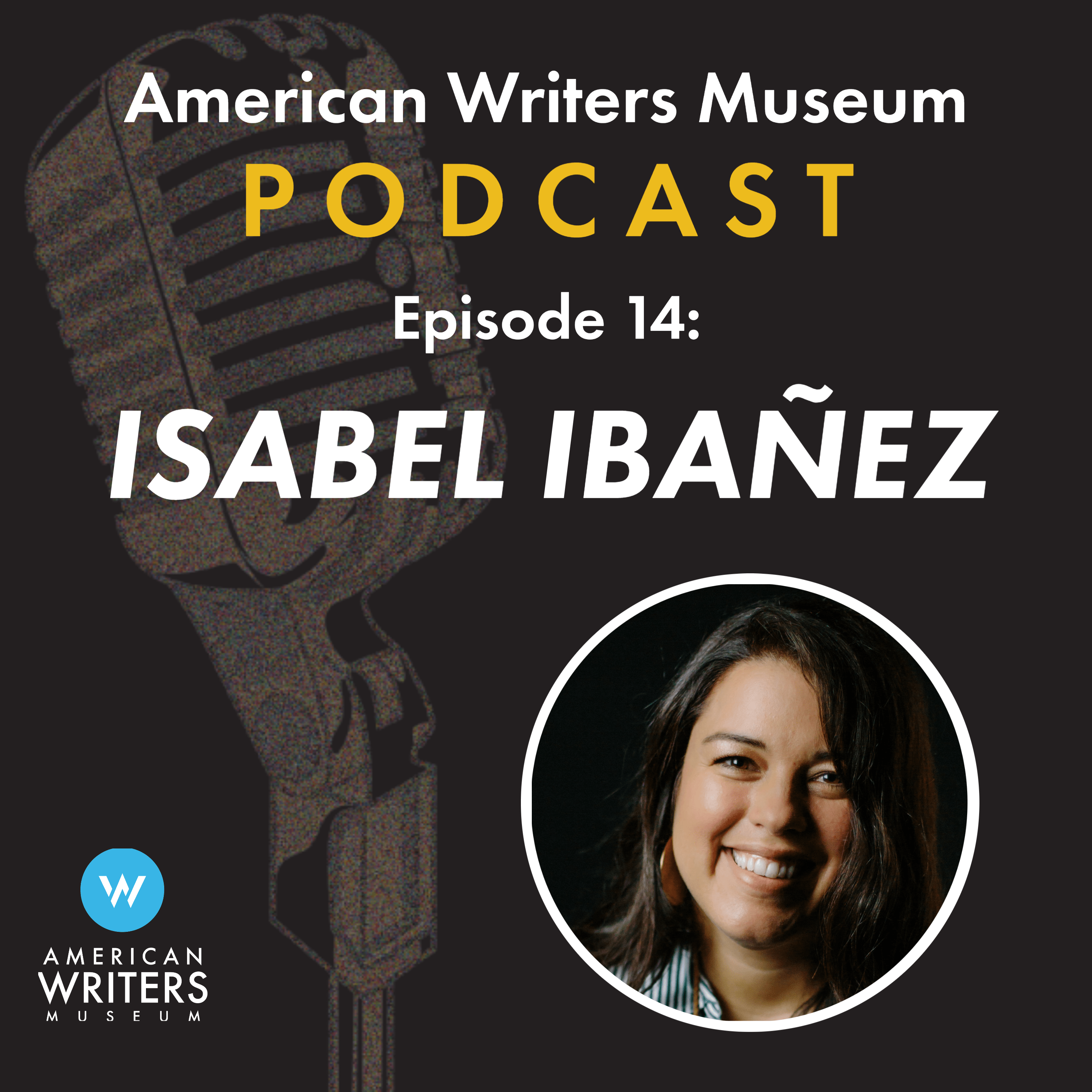 American Writers Museum podcast episode 14 with Isabel Ibanez