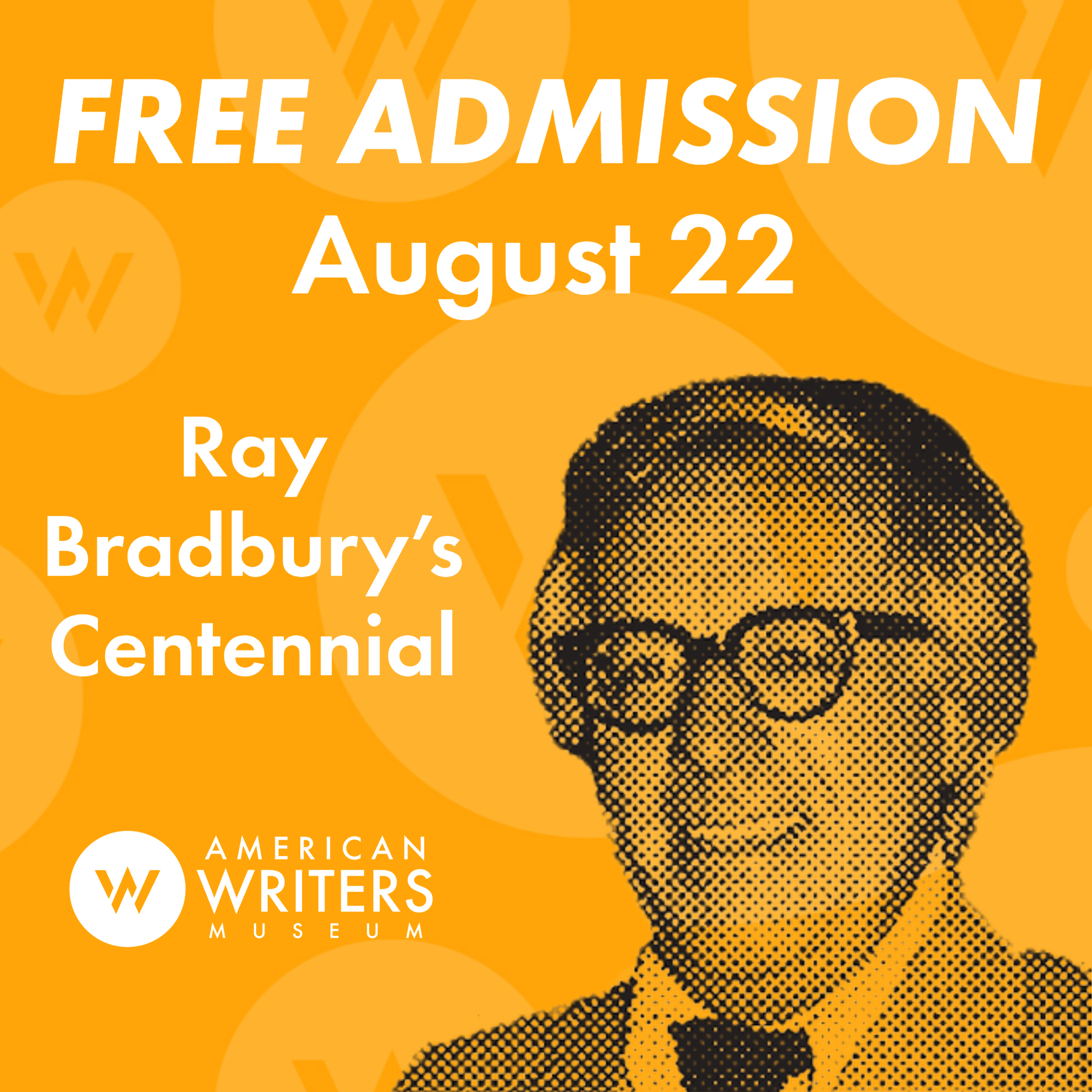 Celebrate the 100th anniversary of Ray Bradbury's birthday with free admission to the American Writers Museum!
