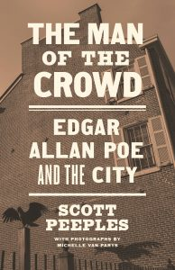 The Man of the Crowd: Edgar Allan Poe and the City by Scott Peeples
