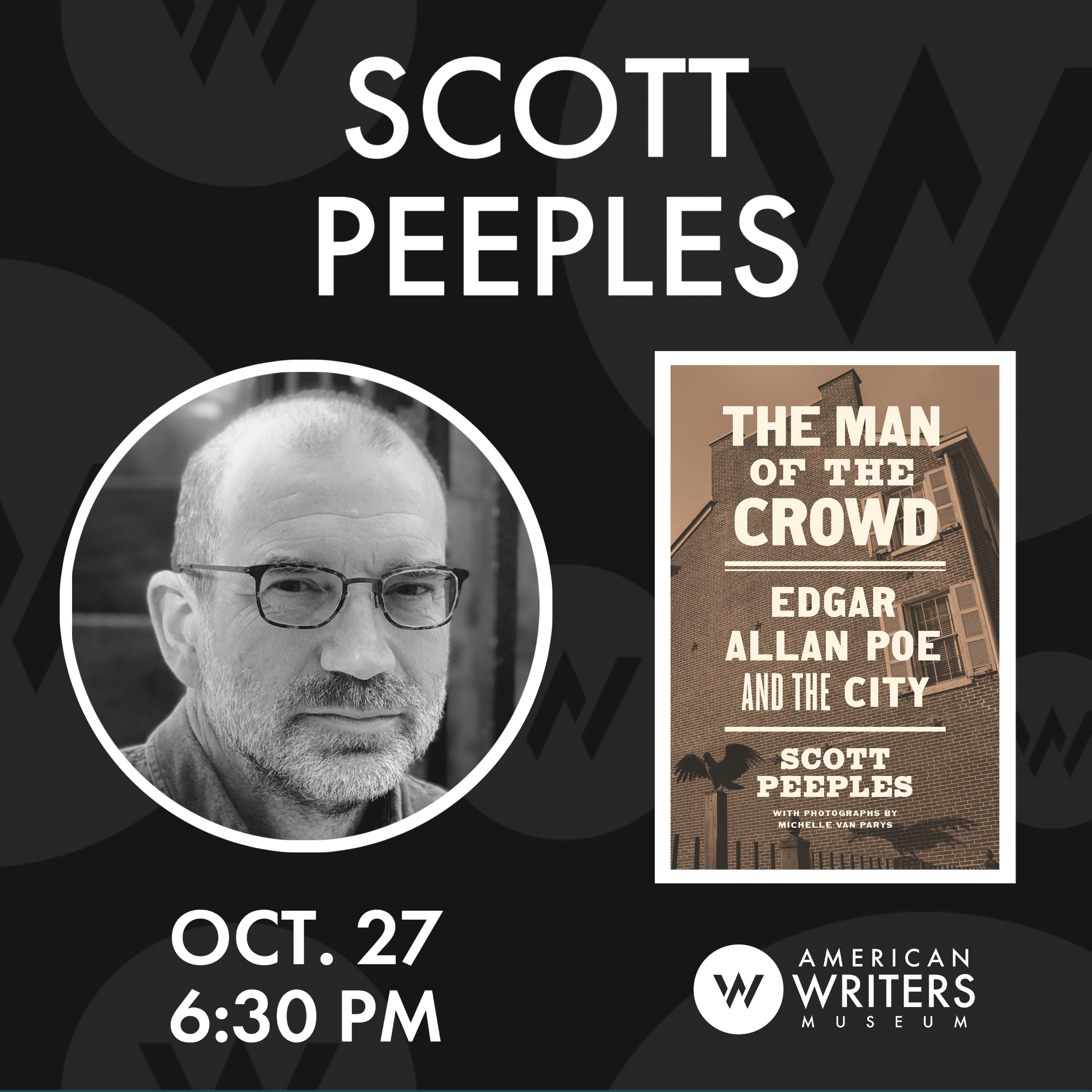 American Writers Museum presents a conversation with Scott Peeples, about his new book Man of the Crowd: Edgar Allan Poe and the City on October 27