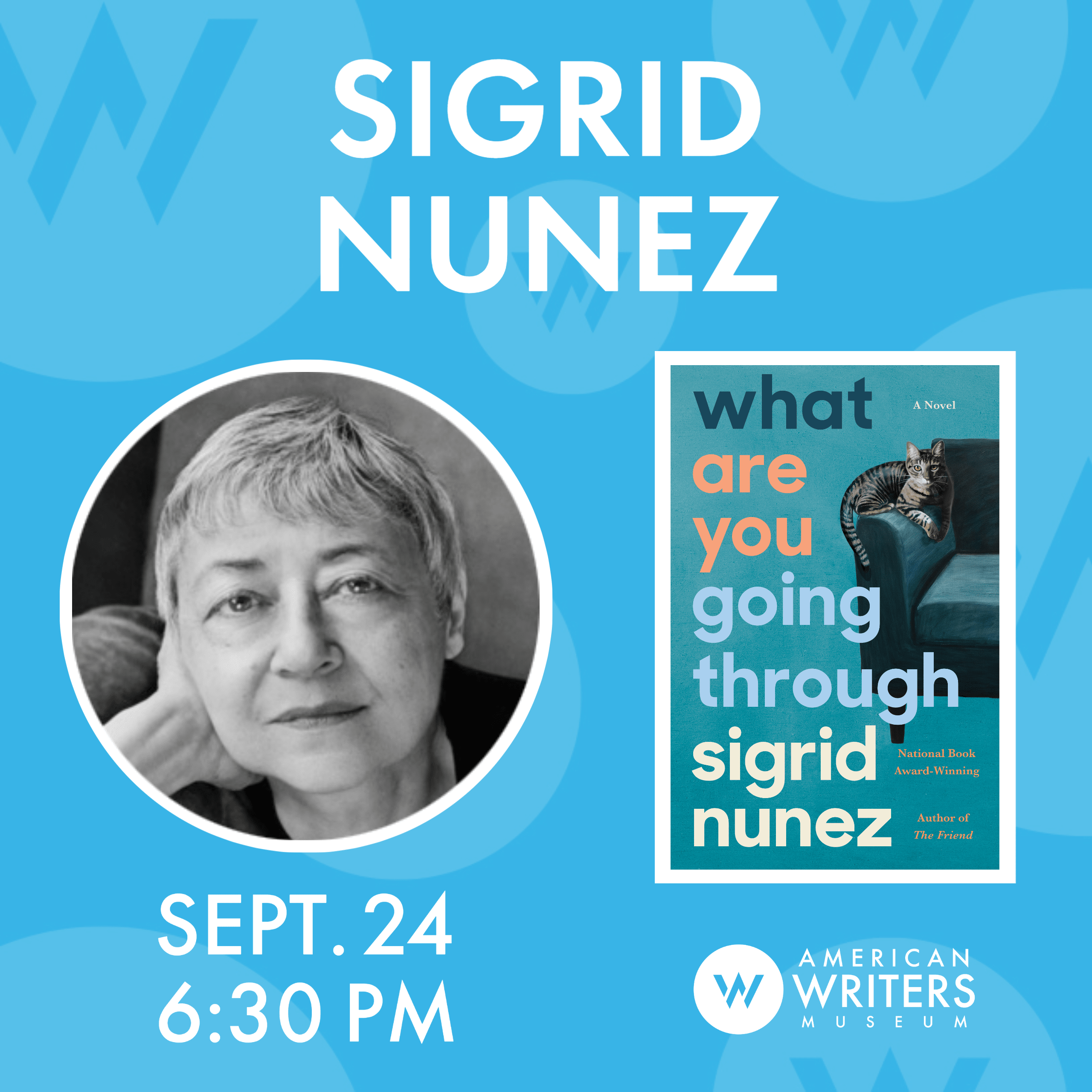 American Writers Museum presents a conversation with Sigrid Nunez about her new book What Are You Going Through on September 24 at 6:30 pm Central