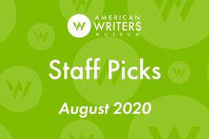 American Writers Museum staff picks August 2020