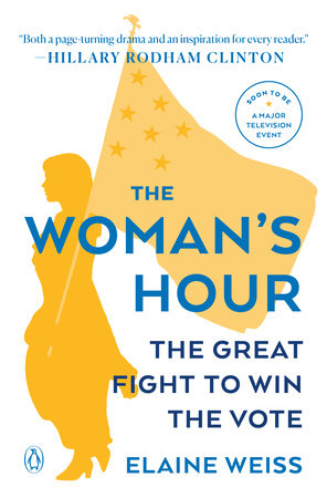 The Woman;'s Hour by Elaine Weiss