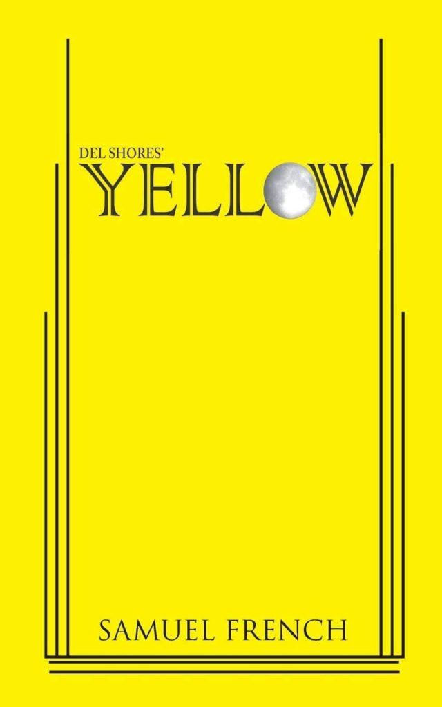 Yellow by Del Shores