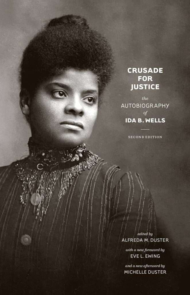 Crusade for Justice: The Autobiography of Ida B. Wells by Ida B. Wells