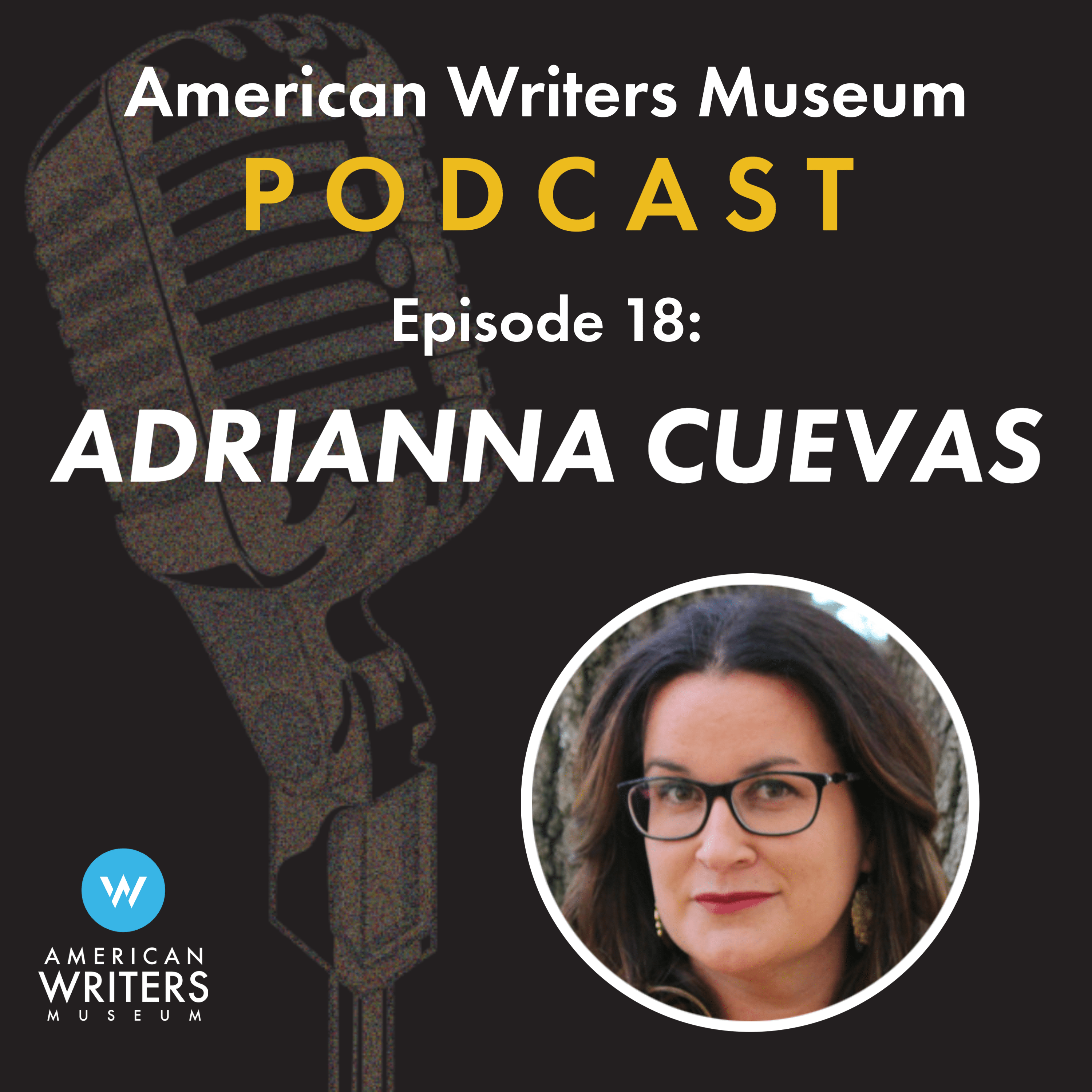 American Writers Museum podcast episode 18 with Adrianna Cuevas