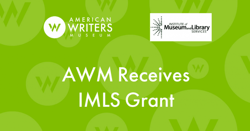 The American Writers Museum (AWM) received a $190,000 Museums for America (MFA) grant for the development of My America: The Next Generation, an online creative writing resource for middle and high school students.
