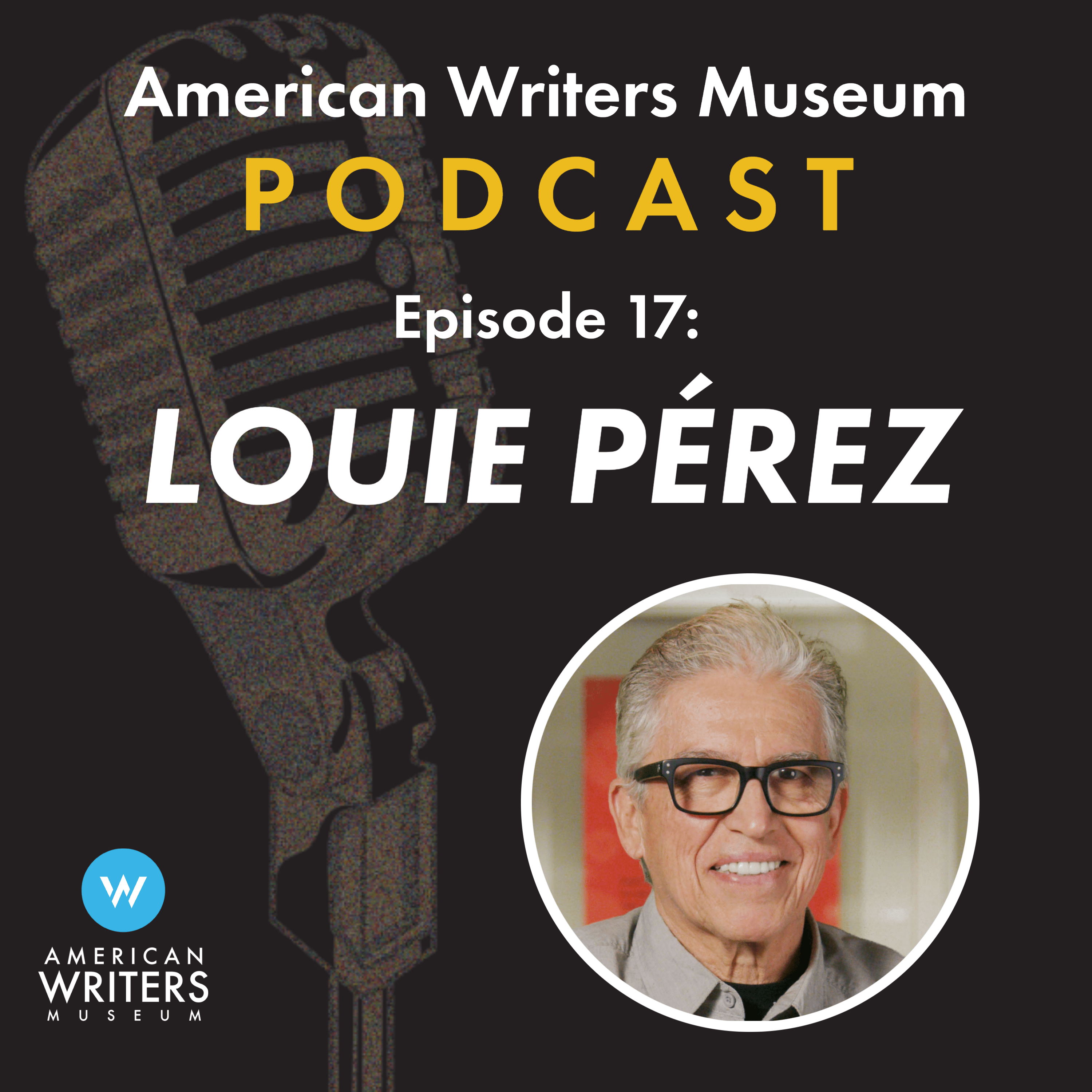 American Writers Museum podcast episode 17 with Louie Perez