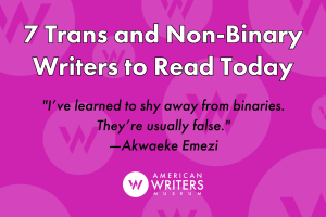 Seven Trans and Non-Binary Writers to Read Today