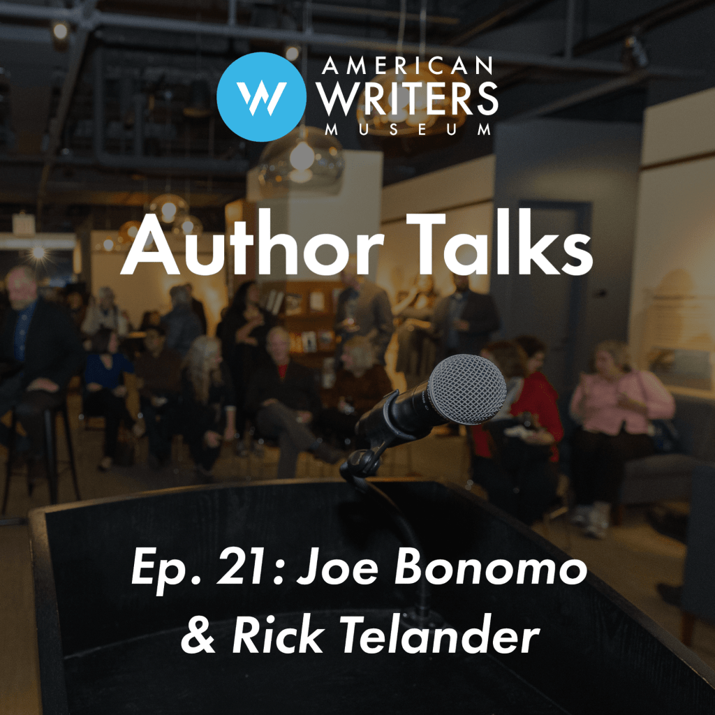 American Writers Museum Author Talks Podcast episode 21 with Joe Bonomo and Rick Telander